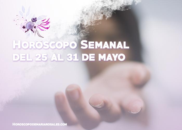 horoscopo semanal del 25 al 31 de mayo