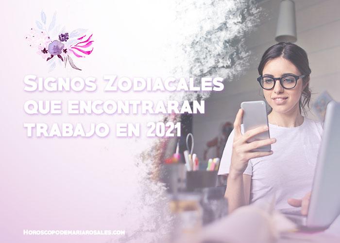 signos que encontraran trabajo en 2021
